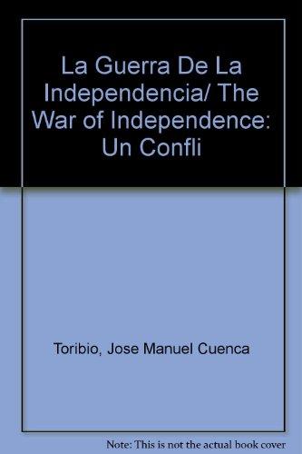 La Guerra de la Independencia: Un conflicto decisivo (1808-1814) (Ensayo) por José Manuel Cuenca Toribio