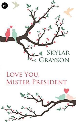 Love you, Mister President von [Grayson, Skylar, Arnold, Kajsa]