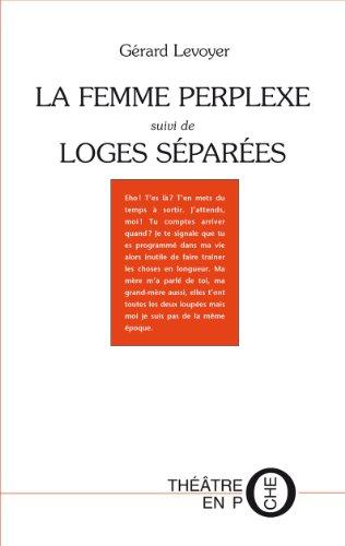 La femme perplexe : Suivi de Loges séparées par Gérard Levoyer