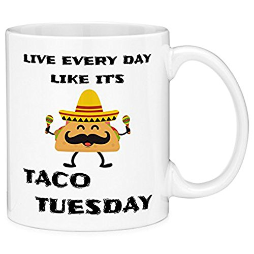 zmvise Leben, jeden Tag wie IT 'S Taco Tuesday Fashion Zitate weiß Keramik Tasse Perfect Christmas Halloween Gfit