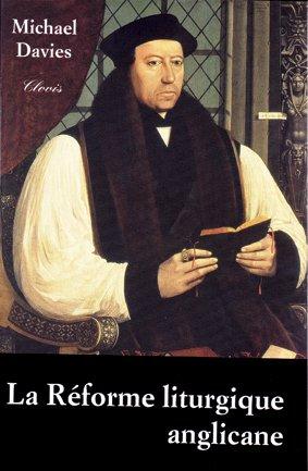 La réforme liturgique anglicane par Michael Davies