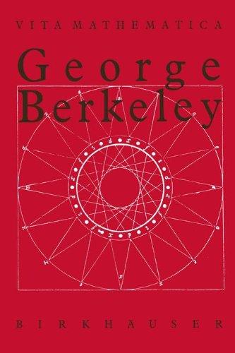 George Berkeley 1685–1753 (Vita Mathematica)