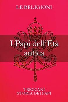 Descargar Torrents Castellano I Papi dell'Età antica (Storia dei Papi) Torrent PDF