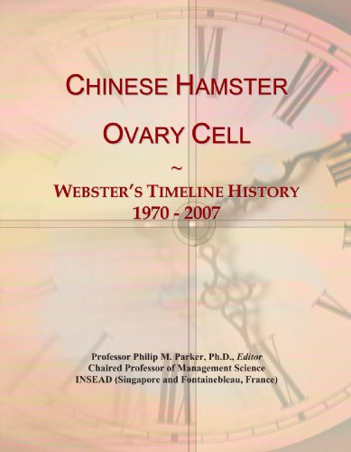 Chinese Hamster Ovary Cell: Webster's Timeline History, 1970-2007