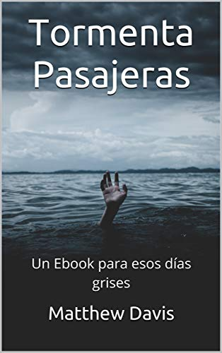 Tormenta Pasajeras: Un Ebook para esos días grises por Matthew Davis