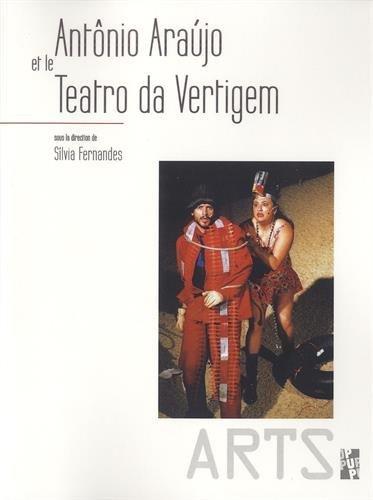 Antônio Araujo et le Teatro da Vertigem par Silvia Fernandes