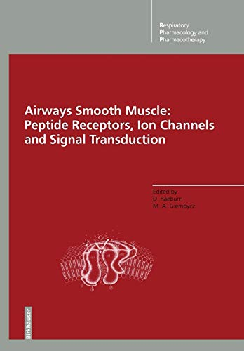 Airways Smooth Muscle: Peptide Receptors, Ion Channels and Signal Transduction (Respiratory Pharmacology and Pharmacotherapy)