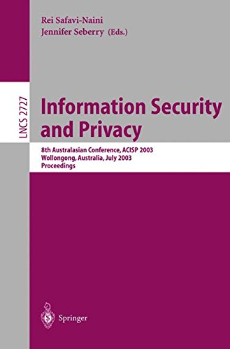 Information Security and Privacy: 8th Australasian Conference, ACISP 2003, Wollongong, Australia, July 9-11, 2003, Proceedings (Lecture Notes in Computer Science)