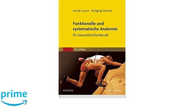 Funktionelle und systematische Anatomie: für Gesundheitsfachberufe ...