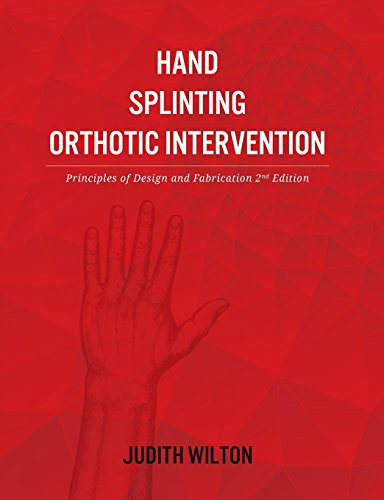 Hand Splinting Orthotic Intervention Principles Of Design And