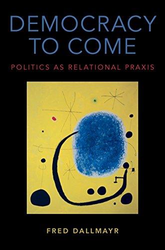democracy-to-come-politics-as-relational-praxis