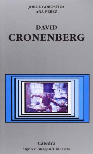 David Cronenberg (Signo E Imagen - Signo E Imagen. Cineastas) por Jorge Gorostiza