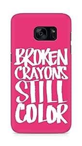 AMEZ broken crayons still colour Back Cover For Samsung Galaxy S7