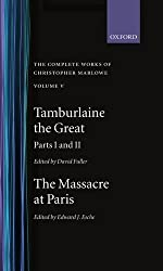 The Complete Works of Christopher Marlowe: Volume V: Tamburlaine the Great, Parts 1 and 2; and the Massacre at Paris (Oxford English Texts) (Parts 1 & 2) by Christopher Marlowe (1998-09-24)