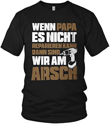 Wenn Papa es Nicht reparieren kann sind wir am Arsch - Vatertag Spruch Statement - Herren T-Shirt und Männer Tshirt, Größe:S, Farbe:Schwarz/Braun