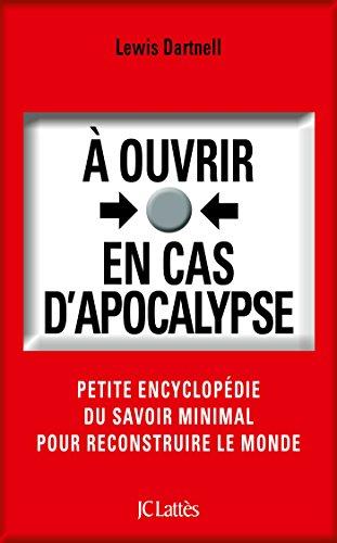 À ouvrir en cas d'apocalypse (Essais et documents) (French Edition)
