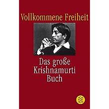 Vollkommene Freiheit: Das große Krishnamurti-Buch (Spirit)