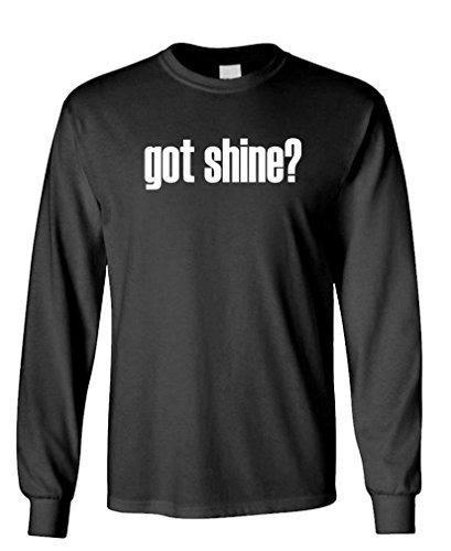 GOT SHINE? funny moonshine liquor whiskey - Long Sleeved Tee