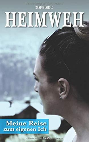 HEIMWEH: Meine Reise zum eigenen Ich
