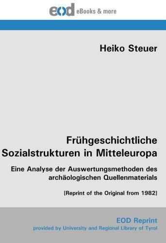 fruhgeschichtliche-sozialstrukturen-in-mitteleuropa-eine-analyse-der-auswertungsmethoden-des-archaol