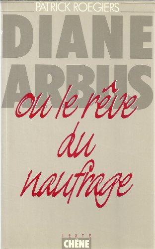 Diane Arbus ou le rêve du naufrage