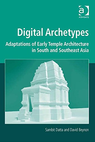 Обложка книги David Beynon, Sambit Datta/ Дэвид Бейнон, Самбит Датта - Digital Archetypes: Adaptations of Early Temple Architecture in South and Southeast Asia/ Цифровые архетипы: адаптация архите [2014, EPUB, ENG]