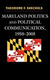 Maryland Politics and Political Communication, 1950-2005 (Lexington Studies in Political Communication)