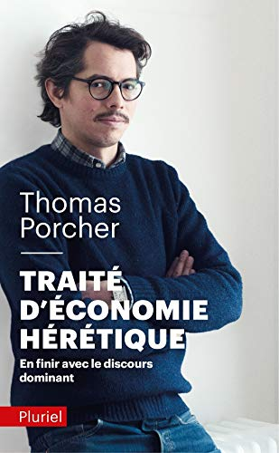 Traité d'économie hérétique par Thomas Porcher