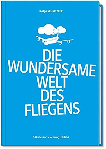 Die wundersame Welt des Fliegens (Die Süddeutsche.de)