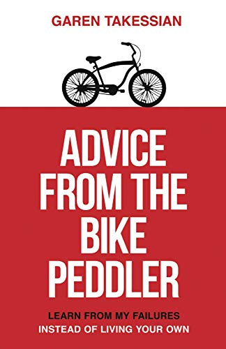 Advice from the Bike Peddler: Learn from My Failures Instead of Living Your Own (English Edition) (Peddler Bike)