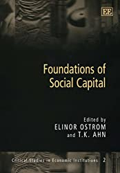 Foundations of Social Capital (Critical Studies in Economic Institutions Series)