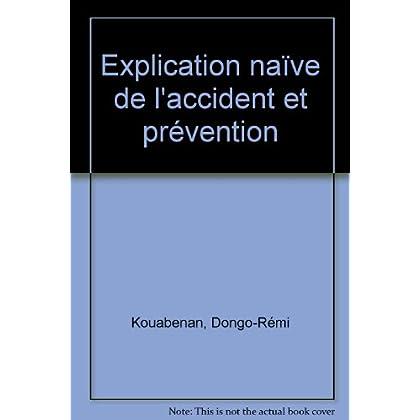 Explication naïve de l'accident et prévention