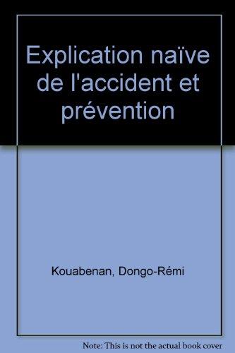 Explication naïve de l'accident et prévention par Dongo Rémi Kouabenan