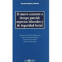 El nuevo contrato a tiempo parcial: aspectos laborales y de seguridad social