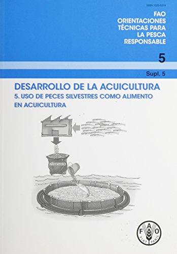 Desarrollo de La Acuicultura (Fao Orientaciones Tecnicas Para La Pesca Responsable): 4 (Fao Technical Guidelines for Responsible Fisheries) por Food and Agriculture Organization of the United Nations