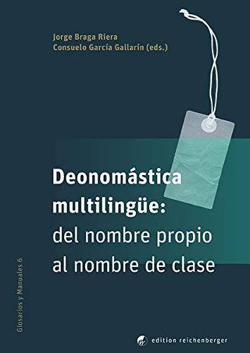 Deonomástica multilingüe: del nombre propio al nombre de clase (Glosarios y Manuales)