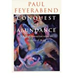 By Feyerabend, Paul K. ( Author ) [ Conquest of Abundance: A Tale of Abstraction Versus the Richness of Being By May-2001 Paperback
