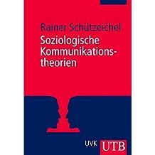 Soziologische Kommunikationstheorien (Uni-Taschenbücher M)