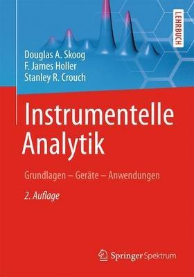 [(Instrumentelle Analytik : Grundlagen - Gerate - Anwendungen)] [By (author) Douglas A Skoog ] published on (February, 2014)
