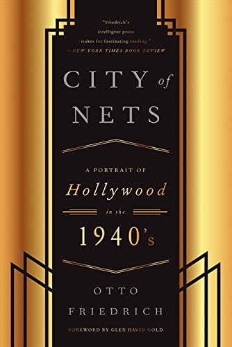 City of Nets: A Portrait of Hollywood in the 1940's por Otto Friedrich