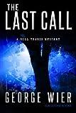 The Last Call: Volume 1 (A Bill Travis Mystery)