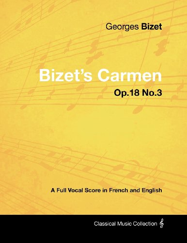 Bizet's Carmen - A Full Vocal Score in French and English por Georges Bizet