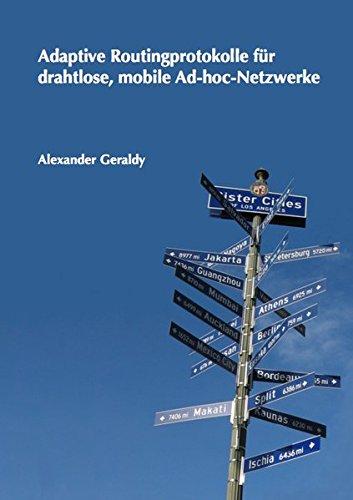 Adaptive Routingprotokolle für drahtlose, mobile Ad-hoc-Netzwerke (Informatik) (Ad-hoc-netzwerk Mobile)