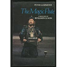 The Magic Flute (Masterworks of Opera) by Peter Gammond (1979-10-05)