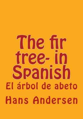The fir tree- in Spanish: El árbol de abeto por Hans Andersen