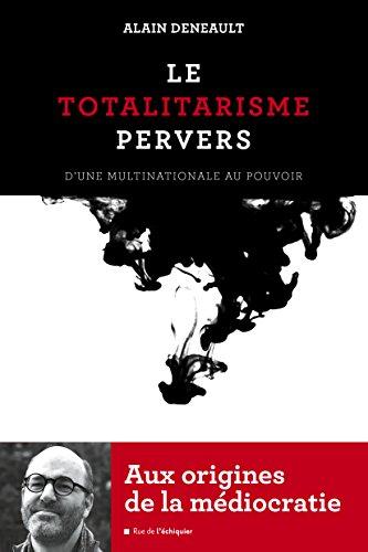 Le Totalitarisme pervers: D'une multinationale au pouvoir