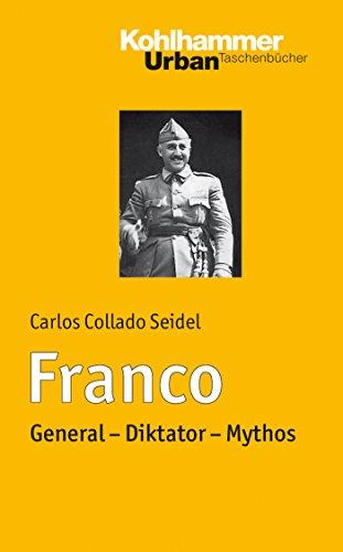Franco: General - Diktator - Mythos (Urban-Taschenbücher 739)