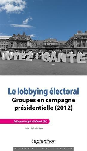 Le lobbying électoral: Groupes en campagne présidentielle (2012)