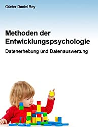 Methoden der Entwicklungspsychologie: Datenerhebung und Datenauswertung