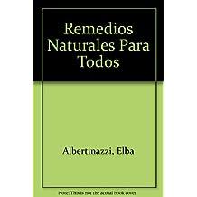 Remedios Naturales Para Todos